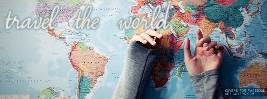 Get This Travel The World Facebook Covers For Your Profile From