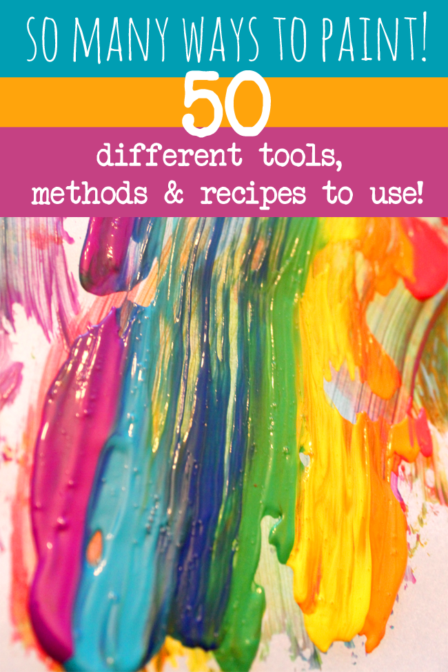 50 different painting ideas for kids to try - different tools, methods and  recipes to use! cadd6fb62213