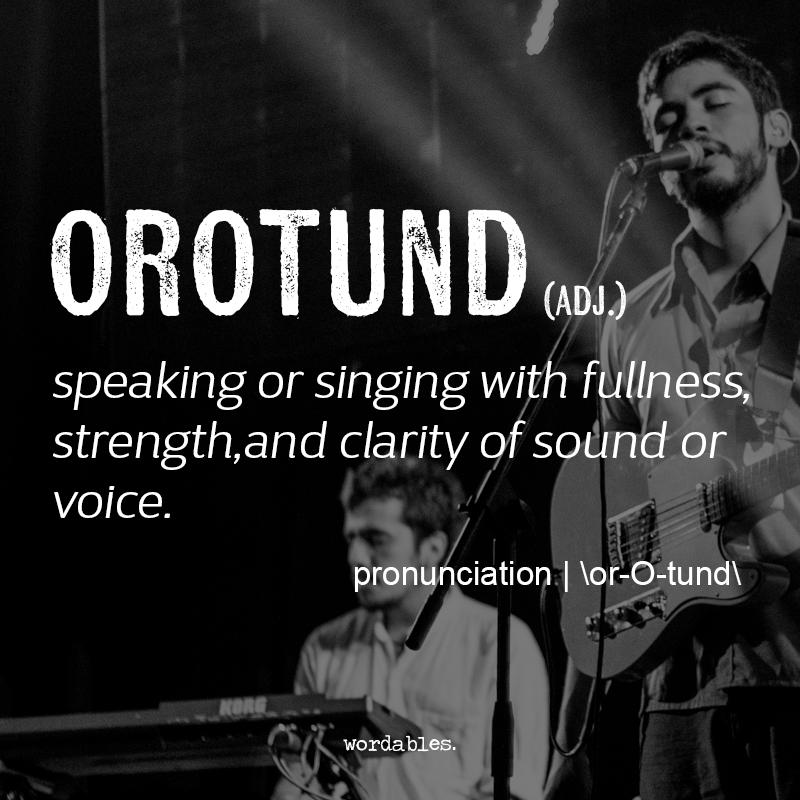 Imposing Synonym Orotundsyllabification O·ro·tundpronunciation ˈôrəˌtənd .