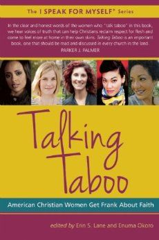 Amazon.com: Talking Taboo: American Christian Women Get Frank About Faith (I SPEAK FOR MYSELF) (9781935952862): Erin Lane, Enuma Okoro: Books