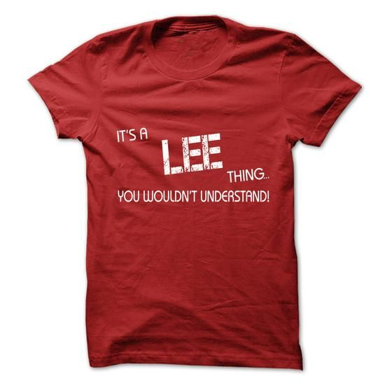 Awesome Tee Its A LEE Thing.You Wouldns Understand.Hot T-shirt! T shirts