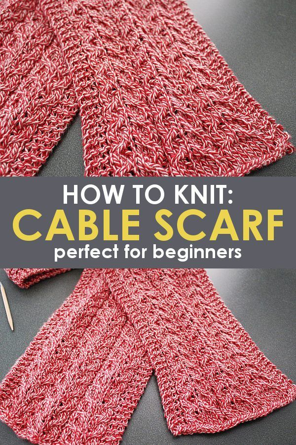 Want To Learn How To Knit A Scarf With An Easy Cable Knit Scarf