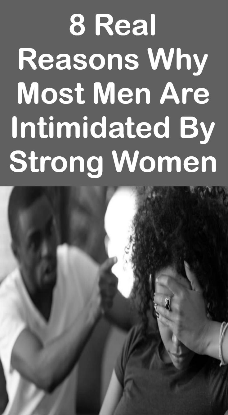 8 Real Reasons Why Most Men Are Intimidated By Strong