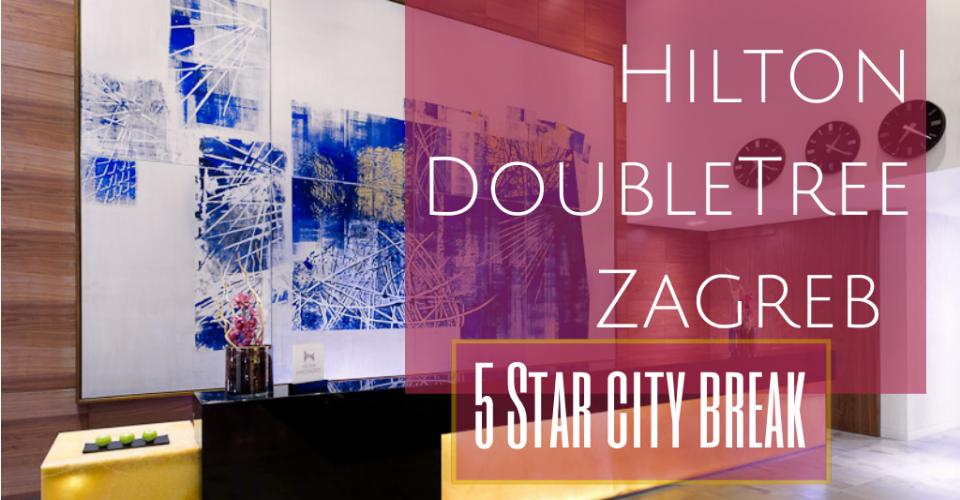 Hilton Doubletree Zagreb Travel Croatia Like A Local City Break Hotel Hacks Like A Local