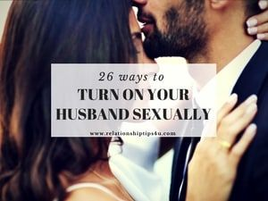 freaky ways to turn your man on