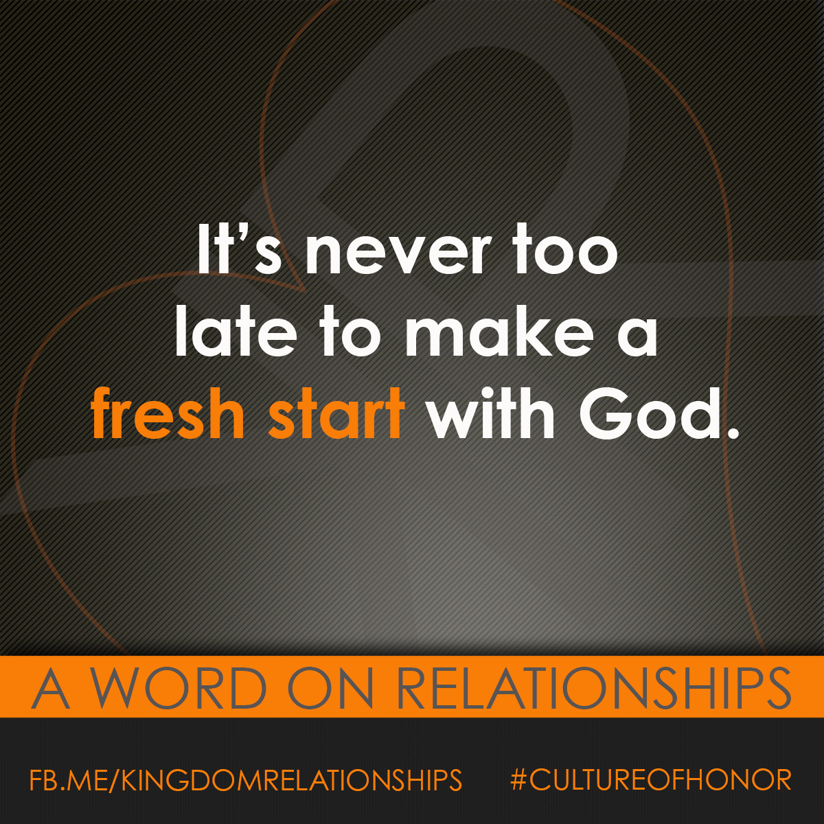 Its Never Too Late To Make A Fresh Start With God Relationship