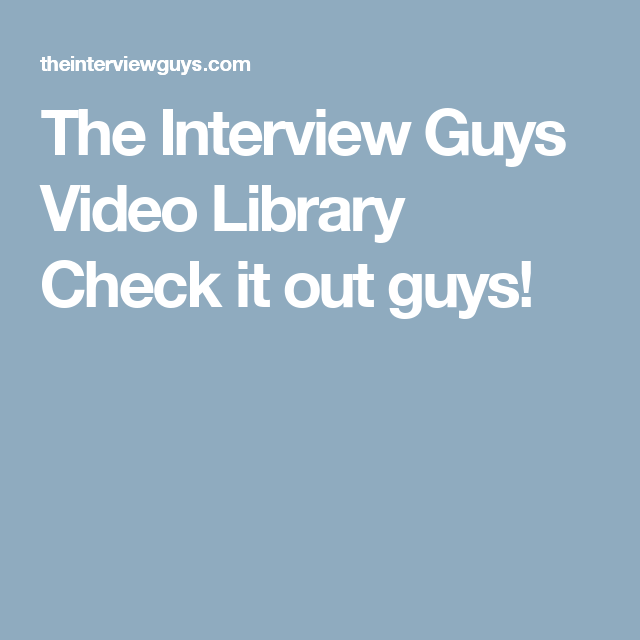 Interview Guys Cover Letter The Video Library Check It Out Interviews