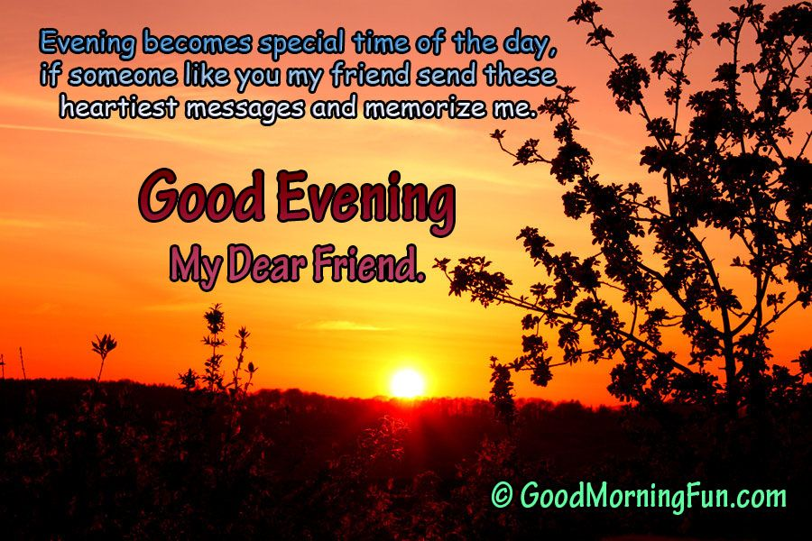 Beautiful Good Evening Quote For A Friend Good Evening