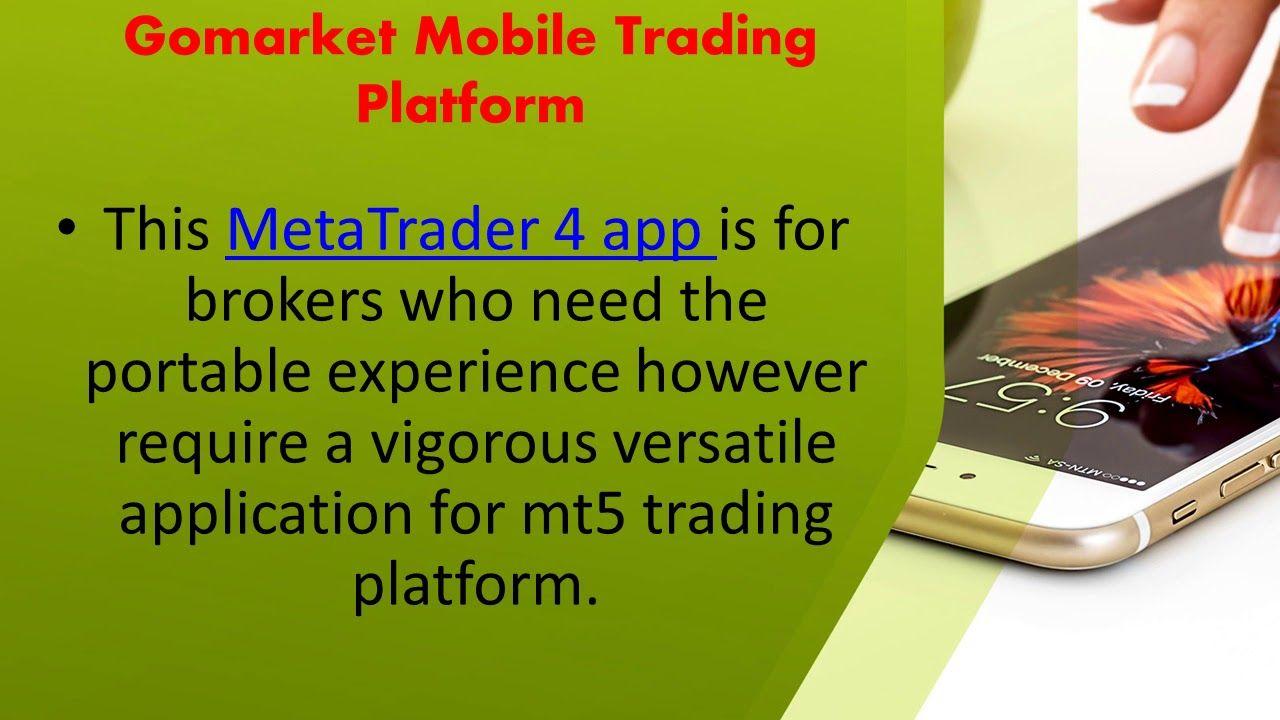 Gomarket Mobile Trading Platform Mt4 Trading Platform Ios