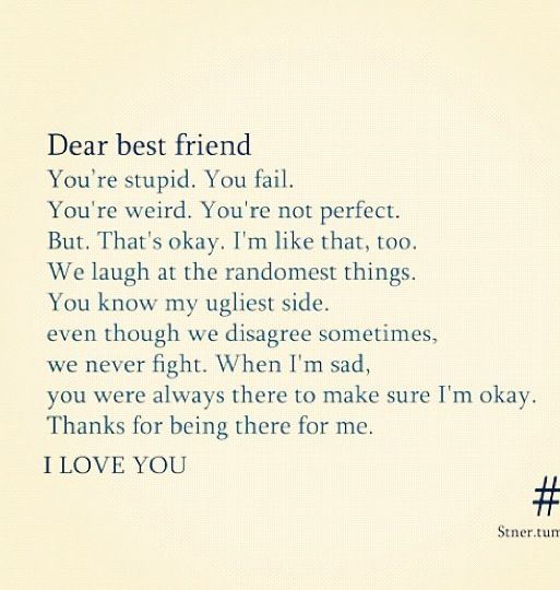 A best friend never truly leaves even when you are going through Custom I Love You Best Friend Quotes