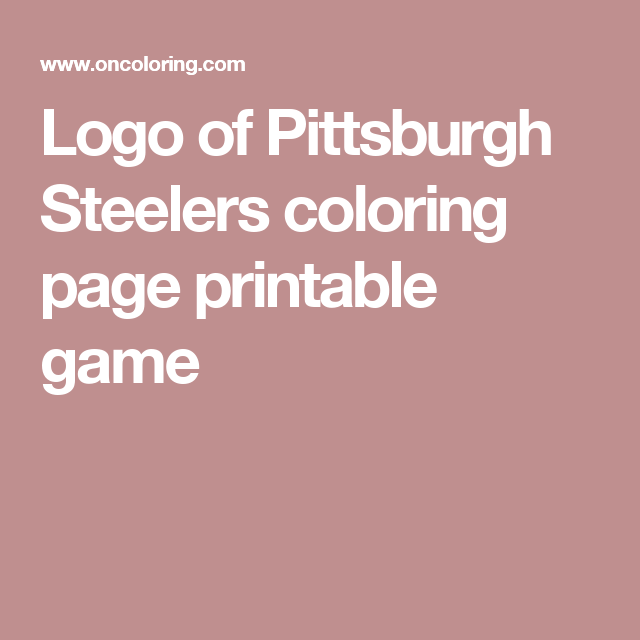logo of pittsburgh steelers coloring page printable game - Steelers Coloring Pages Printable