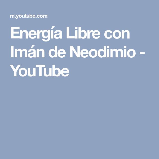 4f1d711d95a Energía Libre con Imán de Neodimio - YouTube
