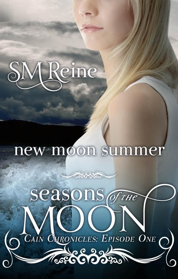 New Moon Summer Seasons Of The Moon Cain Chronicles 1 By Sm Reine