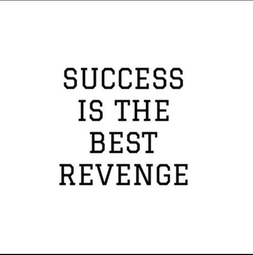 Success Is The Best Revenge Life Quotes Quotes Quote Success Life