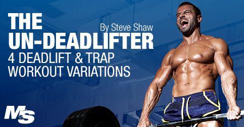 The Un-Deadlifter: 4 Deadlift & Trap Workout Variations. #trapsworkout