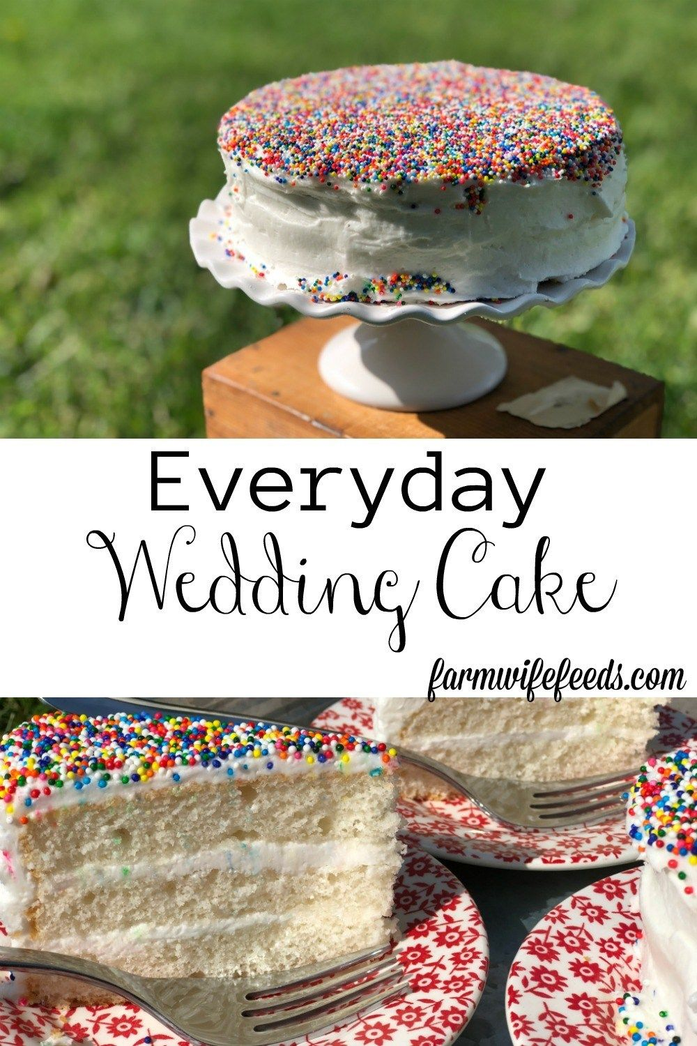 Everyday wedding cake from farmwife feeds is an easy