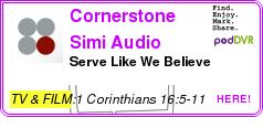 #TV #PODCAST  Cornerstone Simi Audio Podcast    Serve Like We Believe    LISTEN...  http://podDVR.COM/?c=672d0a1c-3776-d89c-5fe6-abe2b3000384