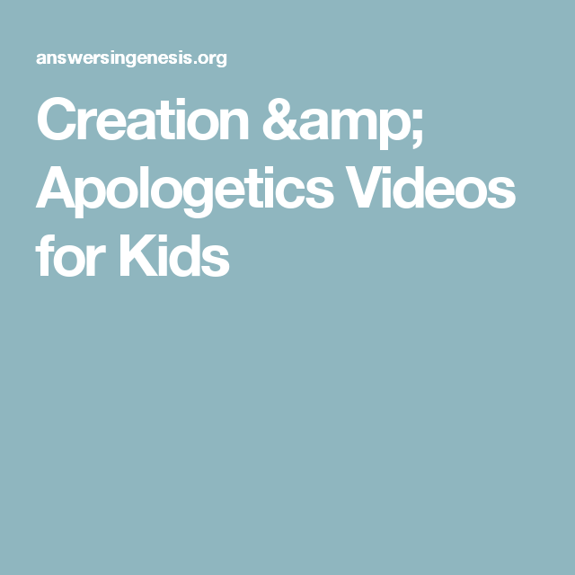 Creation & Apologetics Videos for Kids