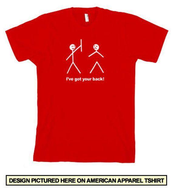 8655880f39 COOL T-SHIRT I've Got Your Back T-Shirt Mens Womens Kids Meme Gamer Nerd T- Shirt (also available on