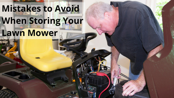 Mistakes To Avoid When Storing Your Lawn Mower Mower Lawn Mower Lawn