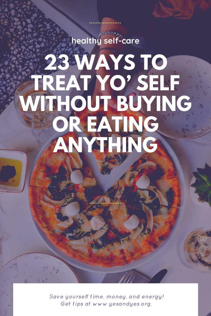 23 Möglichkeiten, sich selbst zu behandeln, ohne etwas zu kaufen oder zu essen –   – LIFE ADVICE