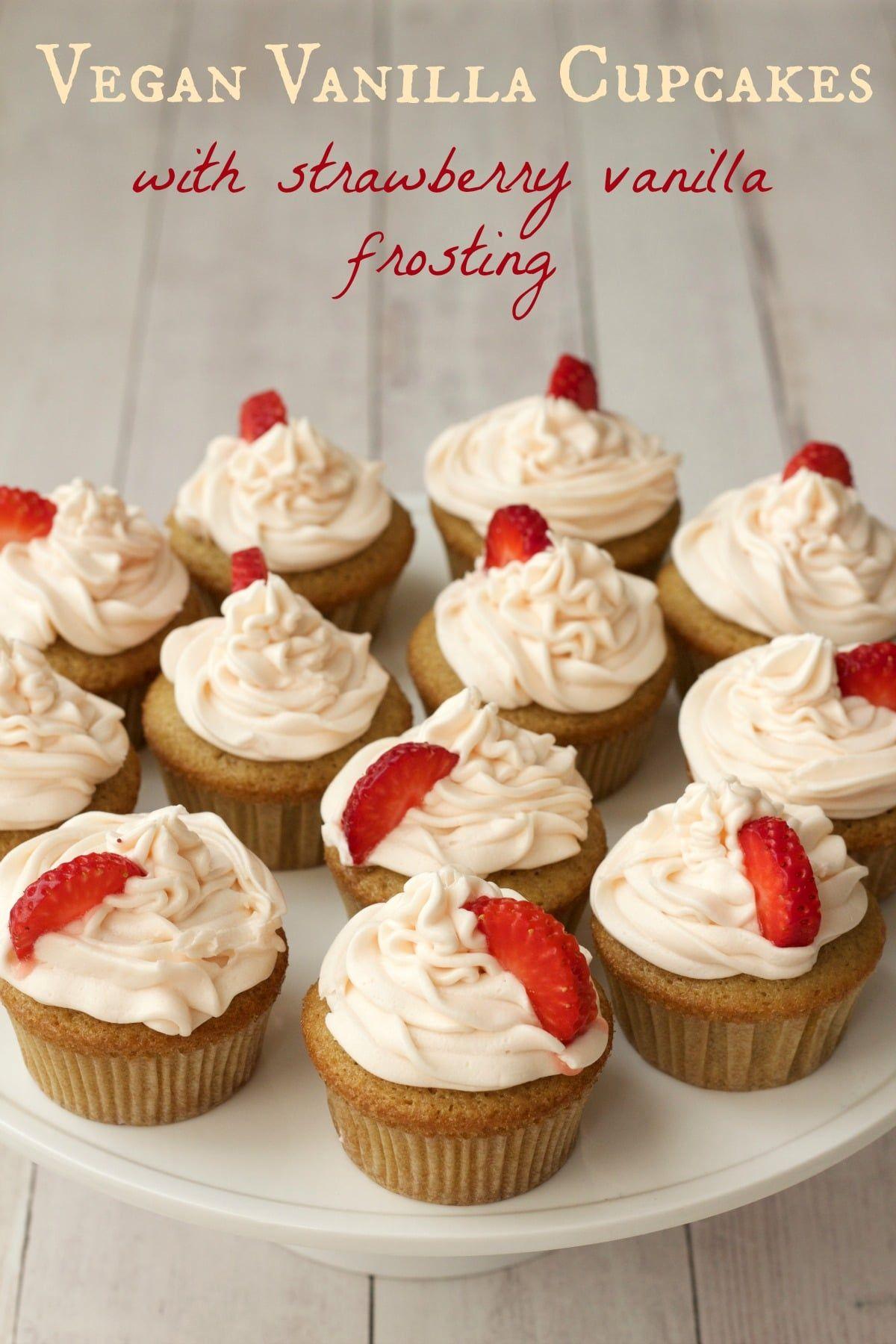 Vegan Vanilla Cupcakes With Strawberry Vanilla Frosting Vegan Lovingitvegan Vanilla Cupcakes Dessert Vegan Vanilla Cupcakes Vegan Bakery Vanilla Cupcakes