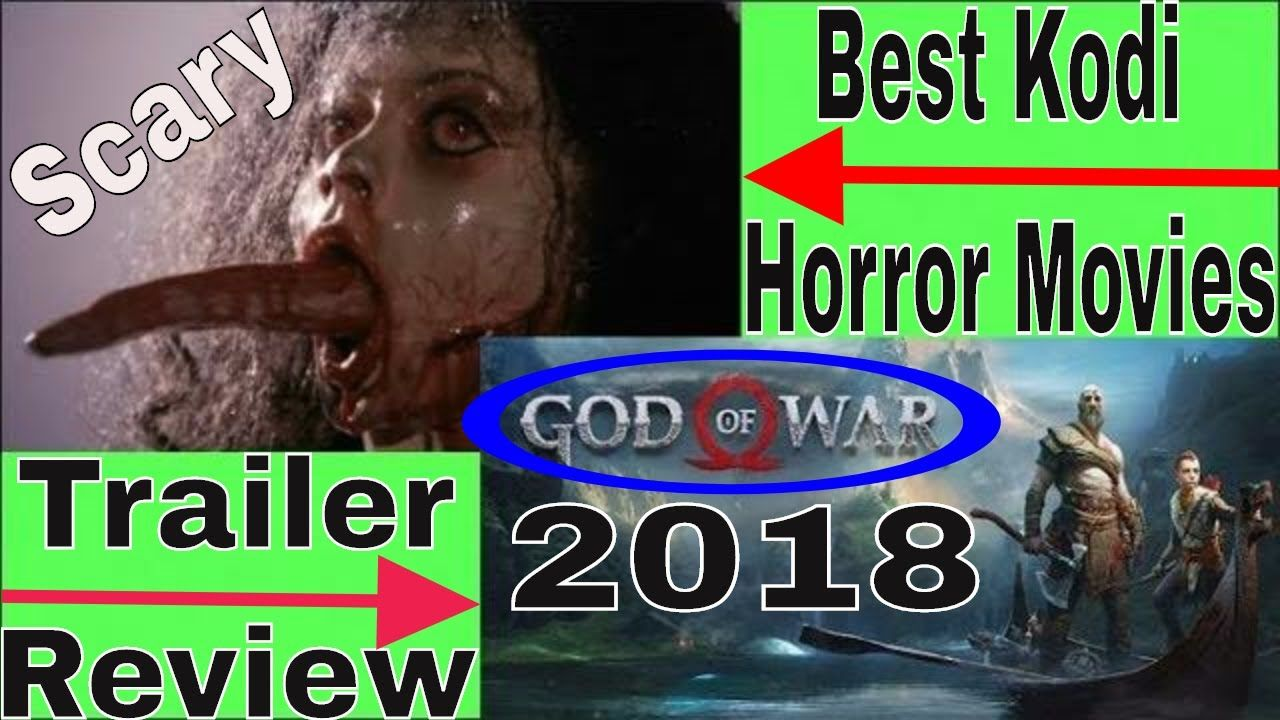 The Best Kodi Horror Movies Collection|God of War Trailer