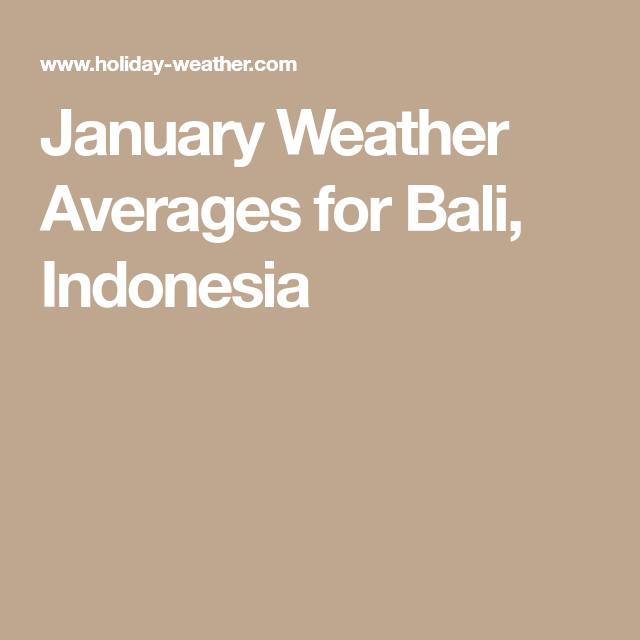 January Weather Averages For Bali Indonesia Bitches Who Bali