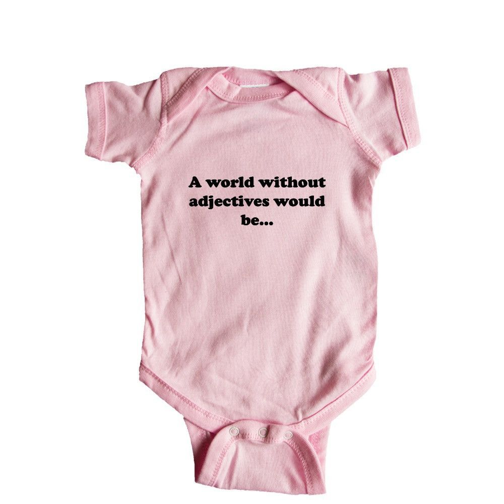 A World Without Adjectives Would Be Teacher Teachers School Students English Educate Education Reading Writing SGAL9 Baby Onesie / Tee