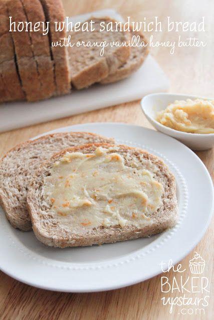 honey wheat sandwich bread with orange vanilla honey butter