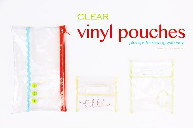 Clear vinyl pouches: Sewing with vinyl