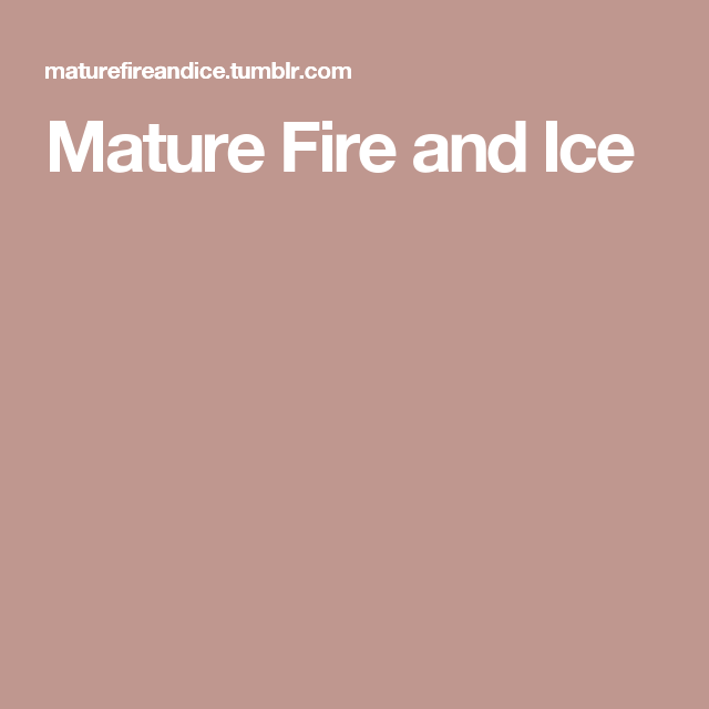 tumblr amateur mature fire and ice amateur