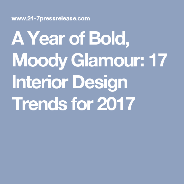 A Year of Bold, Moody Glamour: 17 Interior Design Trends for 2017