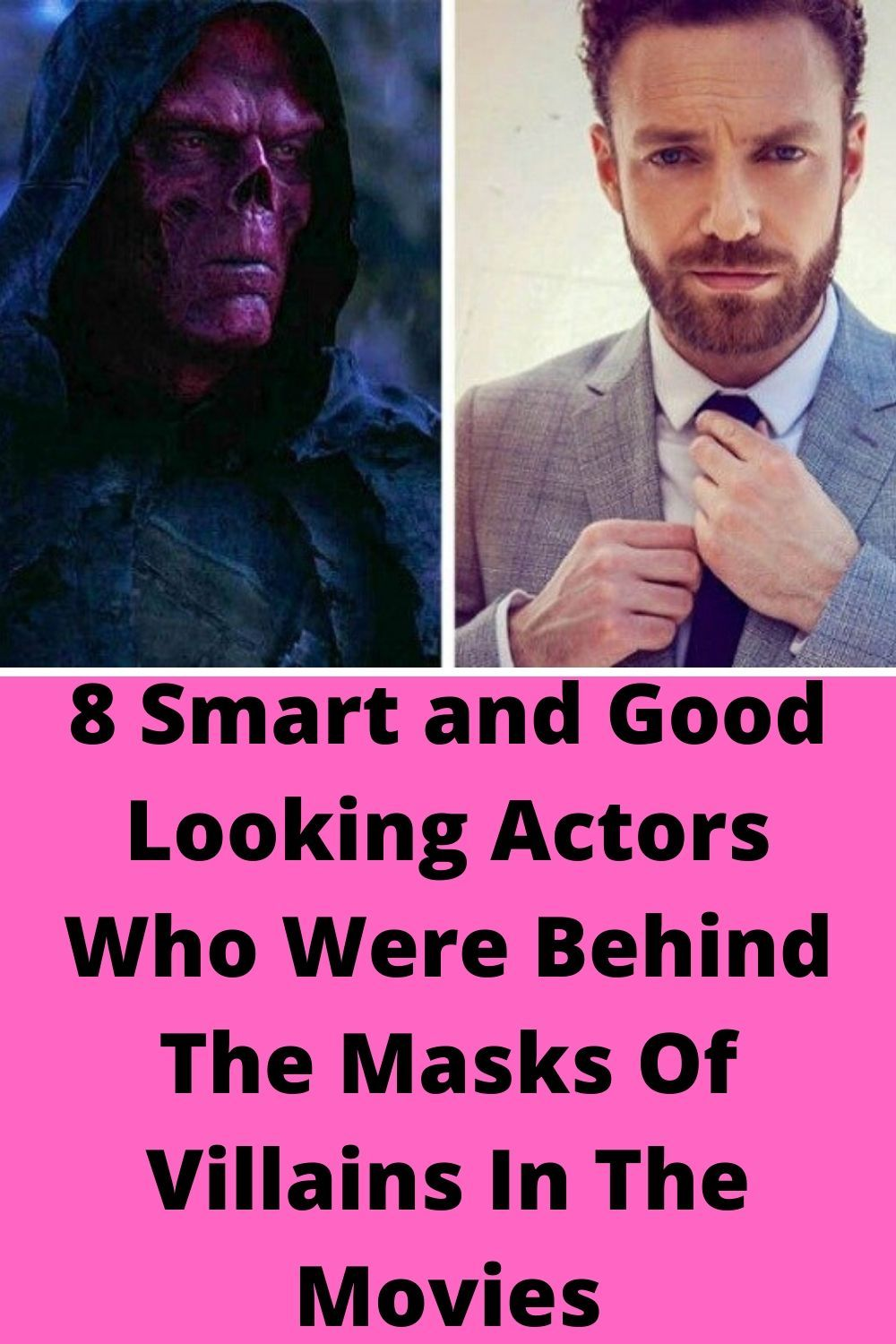 8 Smart and Good Looking Actors Who Were Behind The Masks Of Villains In The Movies