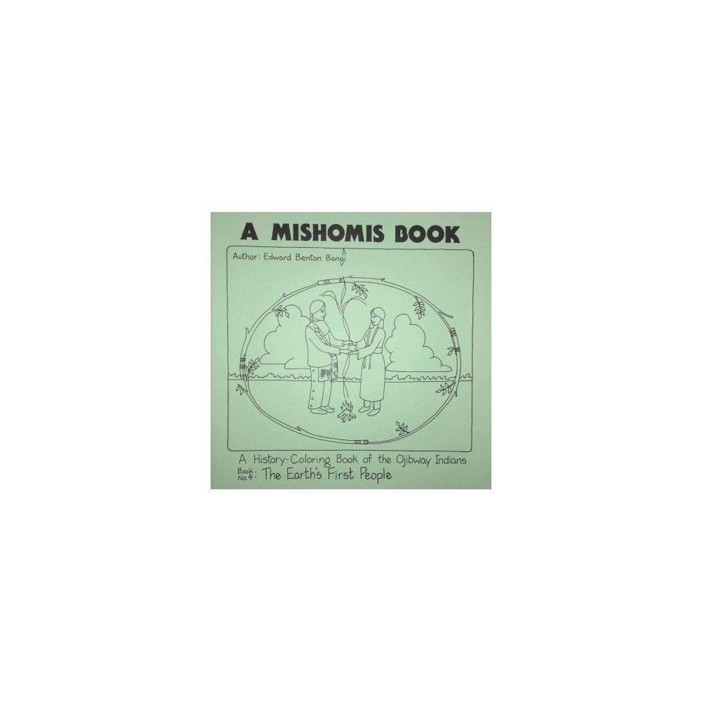 Mishomis Book, a History-coloring Book of the Ojibway Indians : The ...