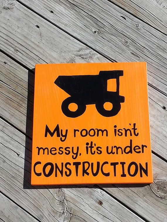 Boys Room Construction Sign - My Room Isn't Messy It's Under Construction - Dump Truck Sign - Boys Room Wall Hanging - Play room Sign
