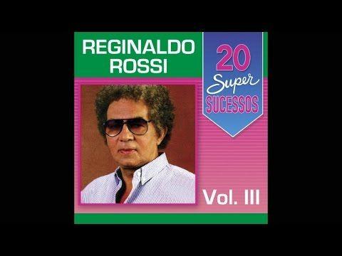 Reginaldo Rossi 20 Super Sucessos Vol 3 Completo Oficial