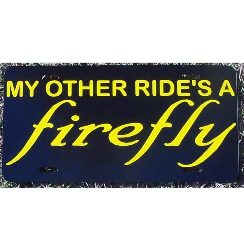 My other ride's a Firefly - Car Tag - License Plate
