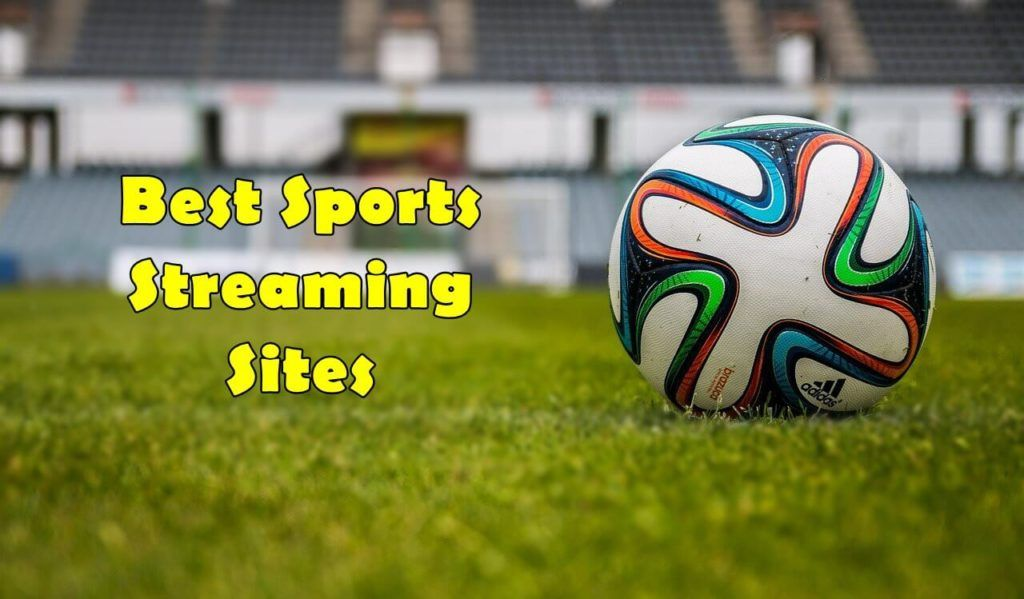 15 Best Free Live Sports Streaming Sites Working List Of 2020 In 2020