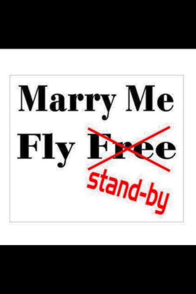 Marry me Fly stand-by! Flight attendant humor Pinterest - flight attendant job description