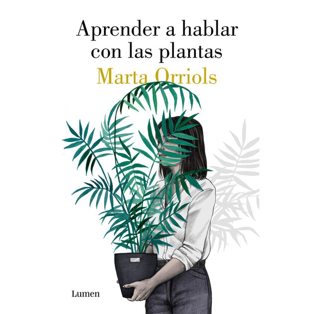 Aprender A Hablar Con Las Plantas Librotea El Pais En 2020