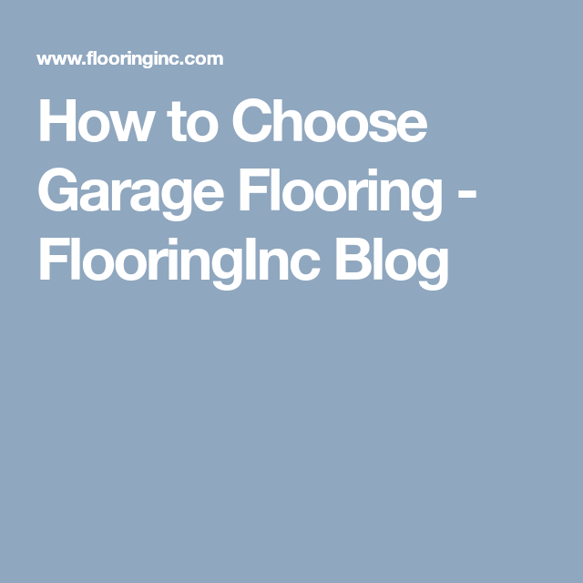 How To Choose Garage Flooring Garage Flooring Man Cave Garage