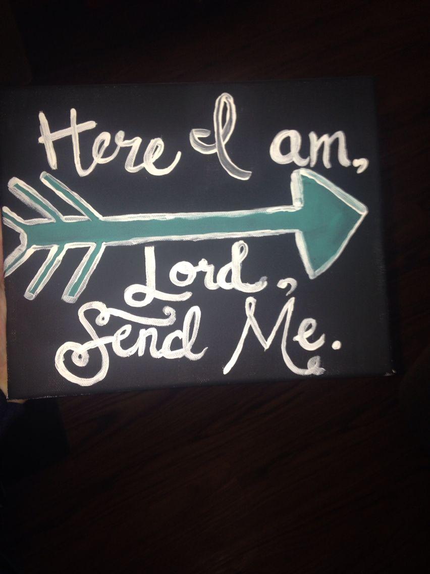Here I am lord, send me. #arrow #script #bible #canvas #paint