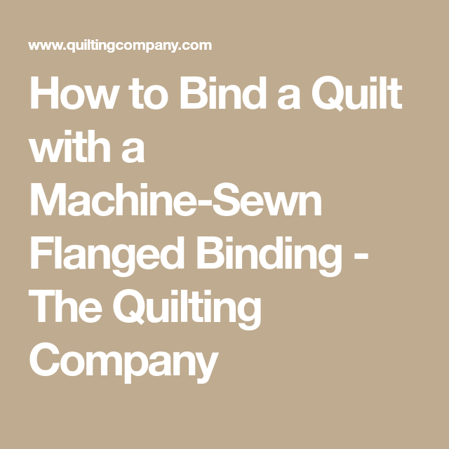 How To Bind A Quilt With A Machine-Sewn Flanged Binding