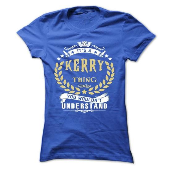 KERRY .Its a KERRY Thing You Wouldnt Understand - T Shi - #groomsmen gift #fathers gift. GET YOURS => https://www.sunfrog.com/Names/KERRY-Its-a-KERRY-Thing-You-Wouldnt-Understand--T-Shirt-Hoodie-Hoodies-YearName-Birthday-Ladies.html?68278