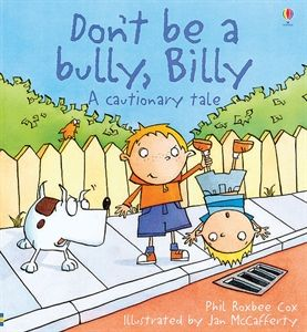 SOCIAL STORIES-A cautionary tale for children everywhere to warn of the perils of behaving badly and not doing what you're told.Usborne Books & More. Don't Be a Bully, Billy $7.99