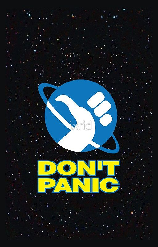 Hitchhikers Guide To The Galaxy Dont Panic A E S T H E T I C