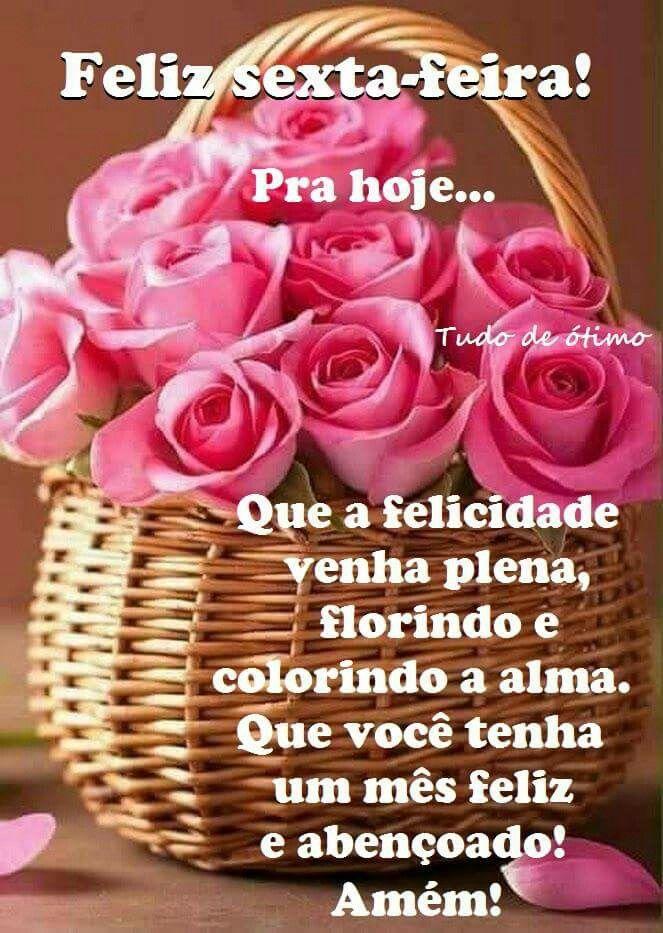 Feliz sexta-feira! Que a felicidade venha plena, florindo e colorindo a alma. Que você tenha um mês feliz e abençoado! Amém!