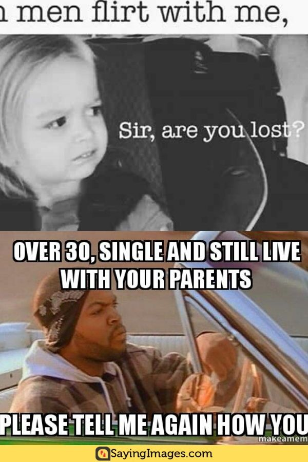 40 Single Memes That Ll Make You Happy You Re Alone Sayingimages Com Good Life Quotes Single Memes Are You Happy