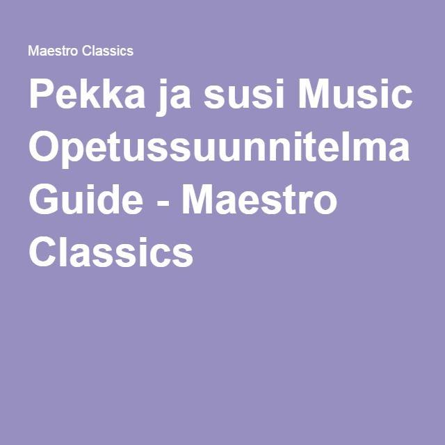 Pekka ja susi Music Opetussuunnitelma Guide - Maestro Classics